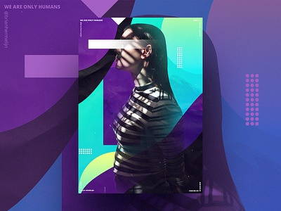 We Are Only Humans // 01 vector typography shapes glow gradient graphics design visual