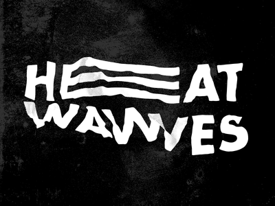 Heatwaves experimental lettering distorted typography waves heat heatwaves