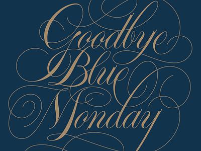 Goodbye Blue Monday flourishes vonnegut spencerian lettering lettering