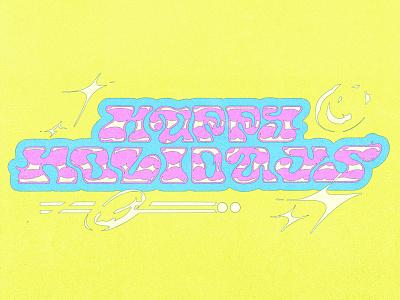 Happy Holidays 1 lettering art lettering dribbble design color shapes illustration