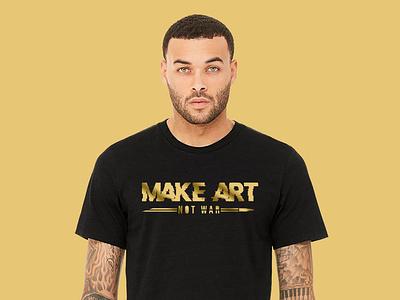 Make Art Not War art t-shirts shirts apparel graphic design design