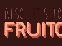 Toss Your Fruitcake