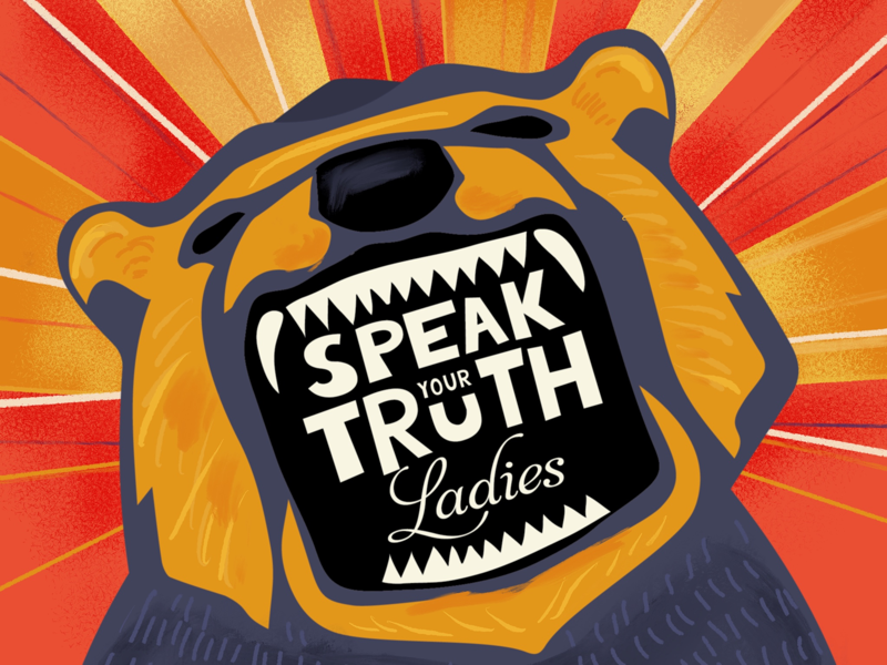 Speak your truth poster lettering grizzly illustration roar feminism mama mamma fierce metoo bear