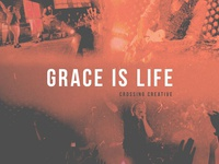 Grace Is Life - 2nd Concept