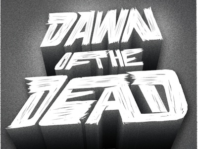 """Dawn of the Dead "" Horror Month typographic series"