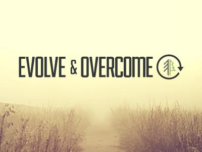 Evolve & Overcome