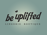 Be Uplifted