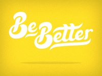Be Better - WIP