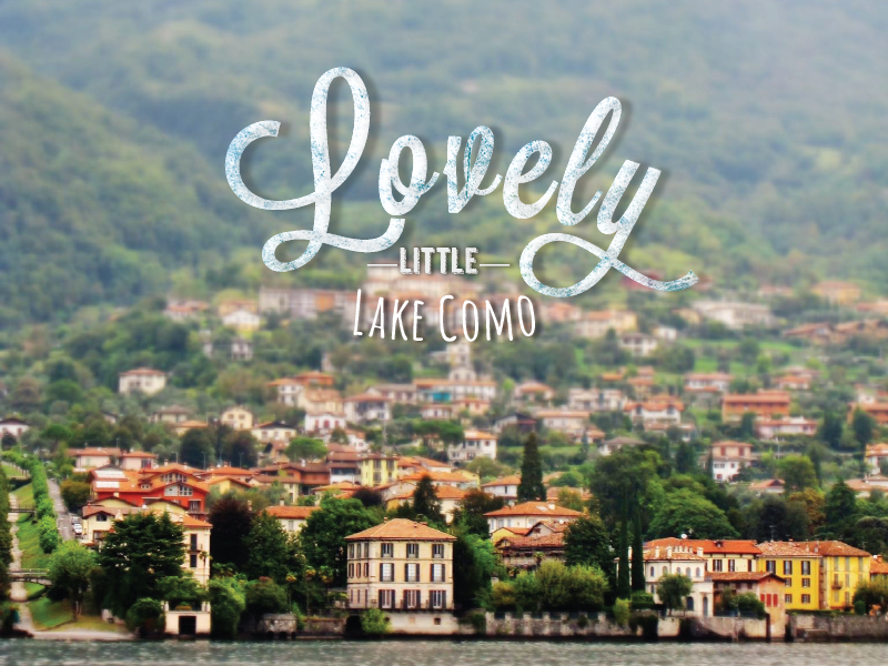 Lovely Lake Como travel photography typography italy como lake lovely