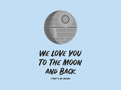 To the Moon and Back (That's No Moon) star wars baby starwarsbaby shader gouache gouache shader brushes adam grason vector illustration vector moon death star deathstar starwars star wars