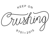 Keep On Crushing