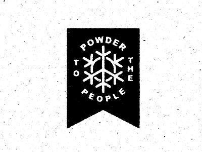 Powder to All typography patch letters ride snowboard winter badge massachusetts maine skitheeast ski boston powder