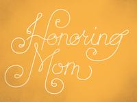 Honoring Mom2