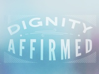 Dignity Affirmed