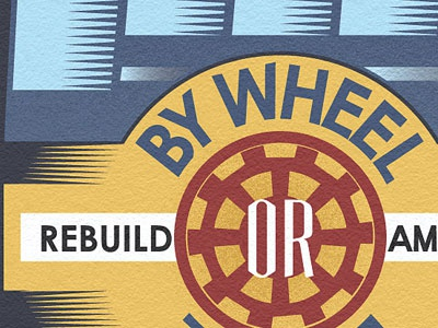 By Wheel or By Rail obama infrastructure design poster illustration typography retro