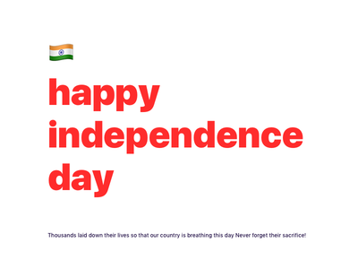 Happy Independence Day - India country love manoj bhadana design minimal clean ui india day independence