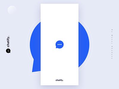Splash Screen Design - Chatify manoj bhadana clean design message app app ui ux chat