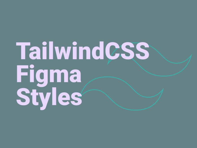 Tailwindcss Figma Styles by Aleksandar Basara on Dribbble
