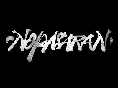No Pasaran experiment calligraphy brush pasaran no