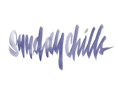 Sunday chills chills sunday letters brush calligraphy