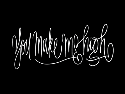 You make me high photoshop brush expression design typography contest tshirt experiment black letters calligraphy