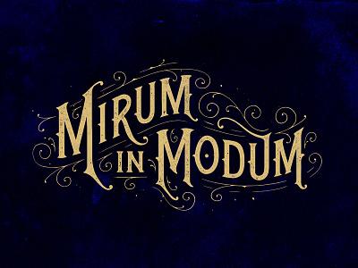 Mirum in Modum custom type hand lettering logo