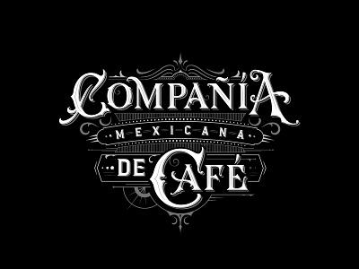 Compañía Mexicana de Café branding typography type typedesign handlettering lettering logo