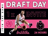Dribbble Invitation Draft Day Invite 24 Hours Only