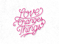 Love Changes Things