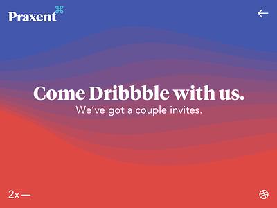 Praxent | Dribbble Invites dribbble invites invite