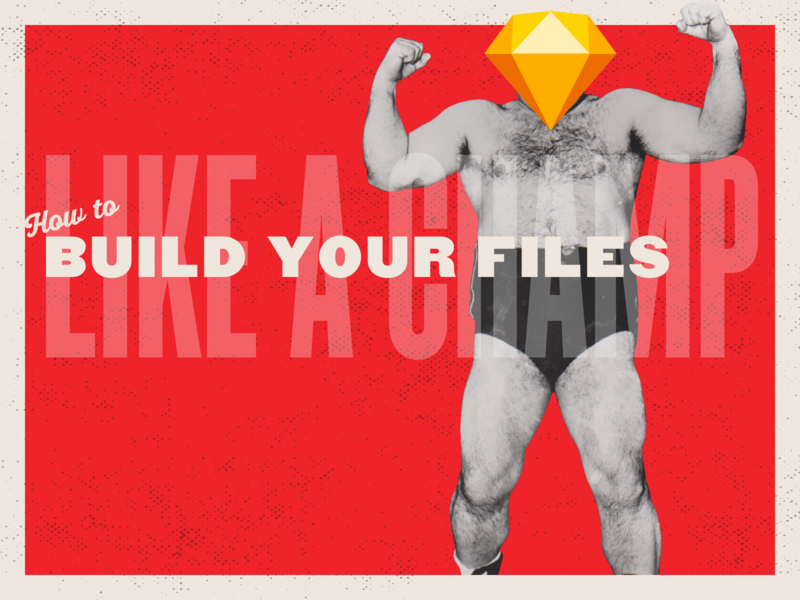 🔥FREE DOWNLOAD🔥 How to Build Your (Sketch) Files Like a Champ