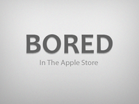 Bored In The Apple Store