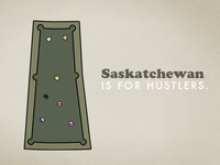 Saskatchewan, It's for hustlers.