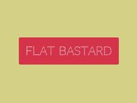 Flat Bastard