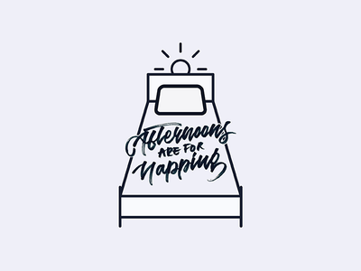 Afternoons are for napping typography illustration lettering brush bed naps