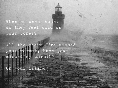 Quotes - Islands quotes design islands lyrics music typography photography texture young the giant