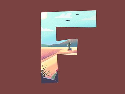 F: 36 Days of Type dunes sand buzzards cactus landscape desert lettering typography type illustration 36 days of type
