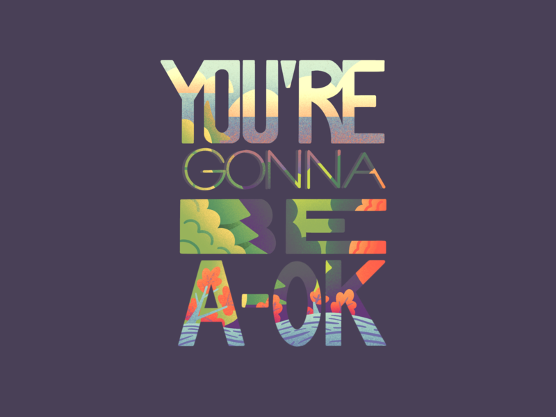 You're Gonna Be A-Ok procreate clouds trees woods sky forrest its gonna be a-ok a-ok quote typography type lettering lettering art