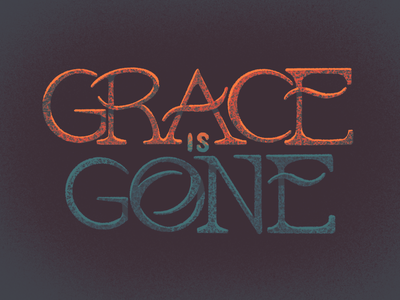 Grace is Gone dave matthews band retro supply quote lettering procreate texture grace is gone grace typography type