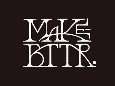 Make Bttr Lettering Project make bttr typography procreate lettering type