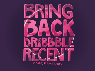 Bring Back Dribbble Recent