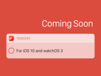 Coming Soon, Todoist for iOS 10 and watchOS 3