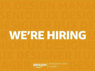 We're hiring at Amazon Development Centre Scotland jobs whisky edinburgh scotland amazon ux manager ux designer hiring