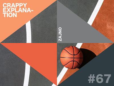 "Music Playlist ""Crappy Explanation"" #67 hip hop rap color basketball typography print poster card design vector flat art branding photo creative inspiration zajno spotify playlist music"