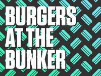 Burgers At The Bunker