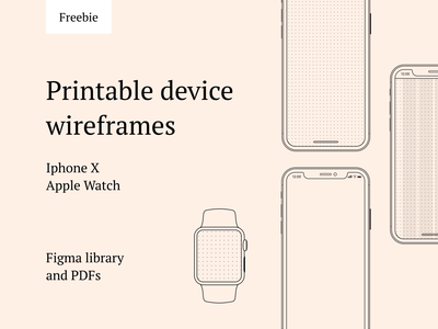 Free printable device wireframes apple watch iphonex wireframe device print download figma resource pdf ux ui sketching clean resources design assets freebies goodie free asset figma
