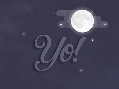 Yo Dribbble! texture lettering calligraphy typography illustration dribbble yo moonlight light moon