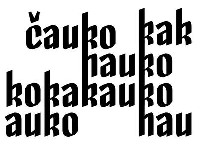 čauko hauko kakauko skeleton type design lettering typography