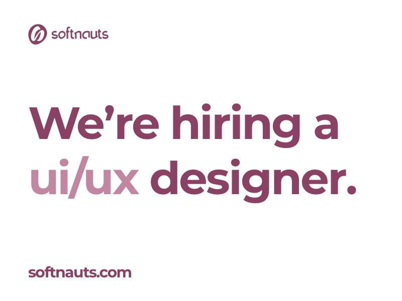 Softnauts is hiring! designer project work job space design ux ui hiring