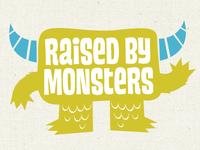 Raised By Monsters!